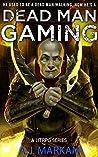Dead Man Gaming (Dead Man Gaming, #1)