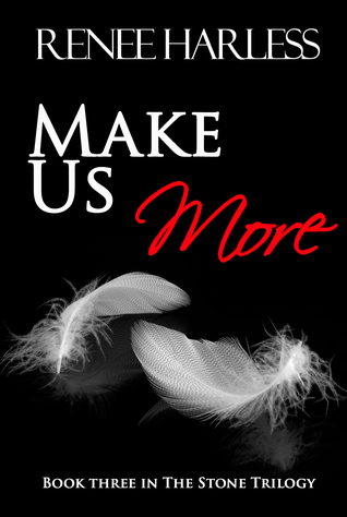 Make Us More (The Stone Trilogy, #3)