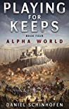 Playing For Keeps (Alpha World, #4)