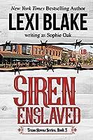 Siren Enslaved (Texas Sirens, #3)