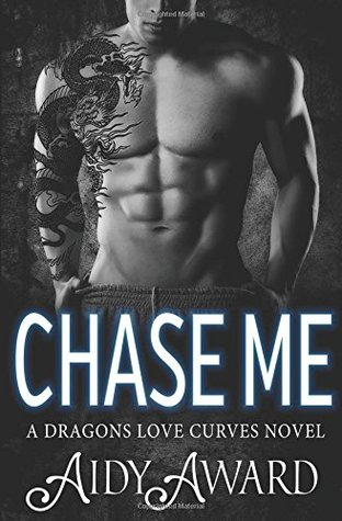 Chase Me (Dragons Love Curves #2)