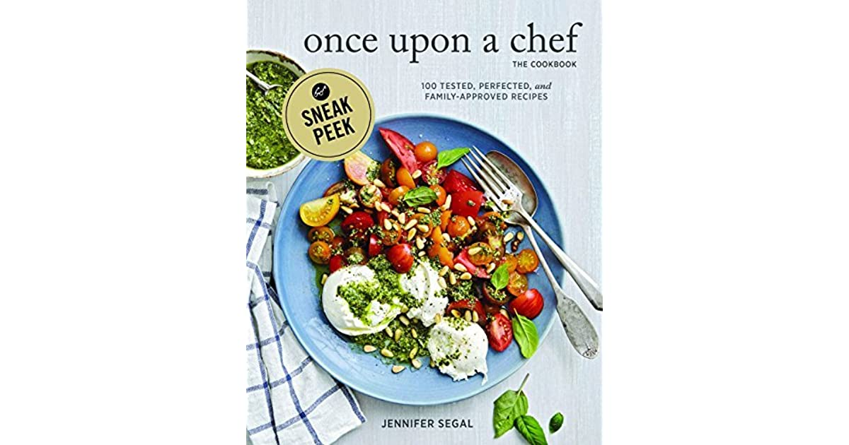 Once Upon a Chef, the Cookbook (Sneak Peek): 100 Tested