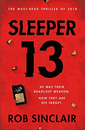 Sleeper 13: The most explosive must-read thriller of 2018  by  Rob   Sinclair