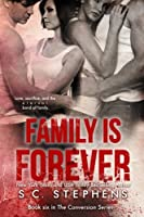 Family is Forever (Conversion) (Volume 6)