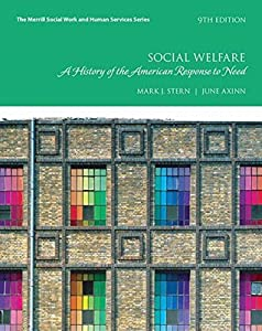 Social Welfare: A History of the American Response to Need, with Enhanced Pearson eText -- Access Card Package (9th Edition) (Merrill Social Work and Human Services)