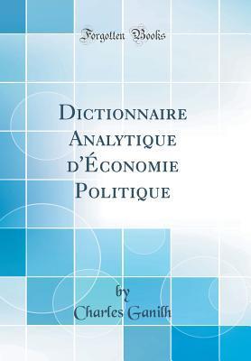 Dictionnaire Analytique D�conomie Politique Charles Ganilh
