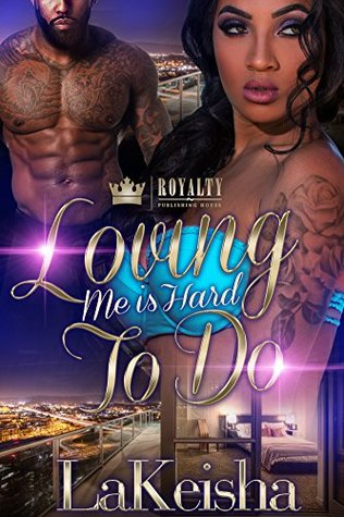 Loving Me Is Hard To Do by LaKeisha