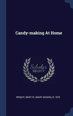 Candy-Making at Home