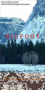TRUE AND NEW Bigfoot Encounters: Never before covered Bigfoot encounters
