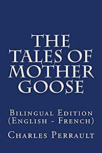 The Tales of Mother Goose: Bilingual Edition