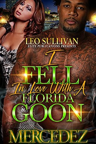I Fell In Love With A Florida Goon by Mercedez Lexi