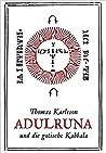 Adulruna und die gotische Kabbala