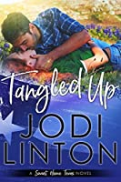 Tangled Up: A Small Town Romantic Comedy (Sweet Home, Texas Book 1)
