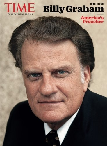 TIME Billy Graham America's Preacher, 1918-2018