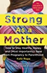 Strong As a Mother by Kate Rope
