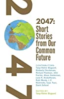 2047: Short Stories from Our Common Future