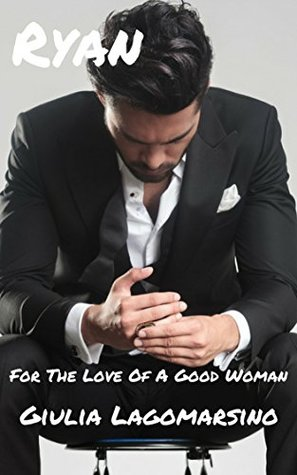 Ryan (For The Love Of A Good Woman #7)