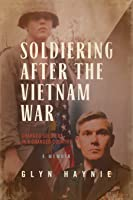 Soldiering After The Vietnam War: Changed Soldiers In A Changed Country