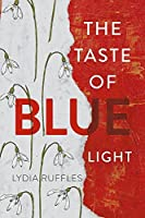 The Taste of Blue Light