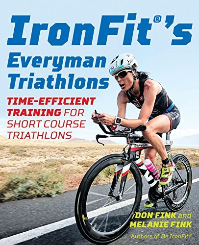 IronFit's Everyman Triathlons Time-Efficient Training for Short Course Triathlons