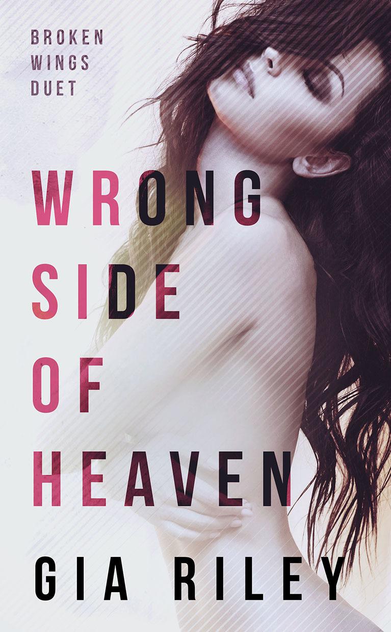 Wrong Side of Heaven (Broken Wi - Gia Riley