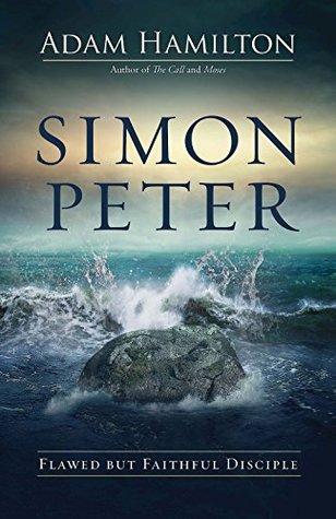Simon Peter by Adam Hamilton