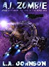 A.I. Zombie (Space Station At The Edge Of The Black Hole #1)