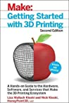 Getting Started with 3D Printing by Liza Wallach Kloski