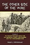 The Other Side of the Wire. Volume 4: To the Bitter End with the XIV Reserve Corps, September 1917 to 11 November 1918