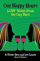 Our Happy Hours,LGBT Voices From the Gay Bars