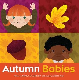 Autumn Babies by Kathryn O. Galbraith