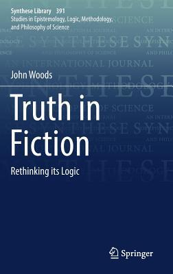 Truth in Fiction Rethinking its Logic
