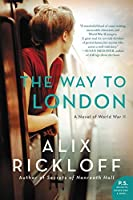 The Way to London: A Novel of World War II