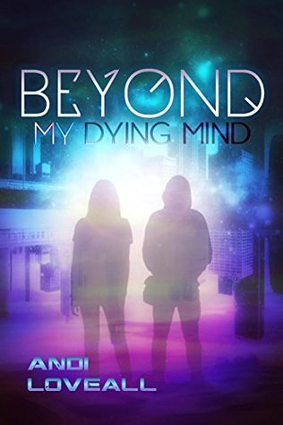 Beyond My Dying Mind