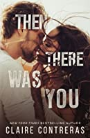 Then There Was You (Second Chance Duet, #1)
