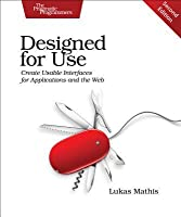 Designed for Use: Create Usable Interfaces for Applications and the Web