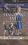 Standing Fast (Military K-9 Unit #4)