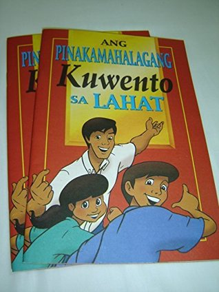 Tagalog Language Edition: The Most Important Story Ever Told / Evangelistic Comic Book / Ang Pinakamahalagang Kuwento Sa Lahat / Great for Children in the Philippines