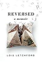 Reversed: A Memoir