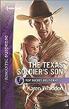 The Texas Soldier's Son: A Military Romantic Suspense Novel (Top Secret Deliveries Book 7)