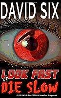 Look Fast or Die Slow: A Bruno & Salvanian Novel of Suspense (Volume 2)