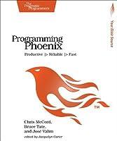 Programming Phoenix: Productive -> Reliable -> Fast