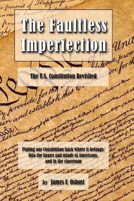 The Faultless Imperfection: The United States Constitution Revisited