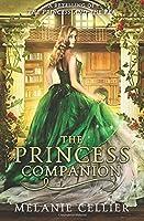 The Princess Companion: A Retelling of the Princess and the Pea
