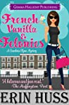 French Vanilla & Felonies (Cambria Clyne Mysteries #1)