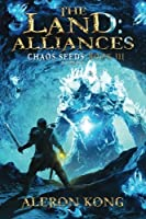 The Land: Alliances (Chaos Seeds #3)