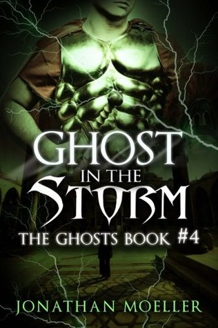 Ghost In The Storm Ghosts 4 By Jonathan Moeller