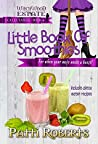 Little Book Of Smoothies: Ideal for a healthier lifestyle (Witchwood Estate Collectables 4)