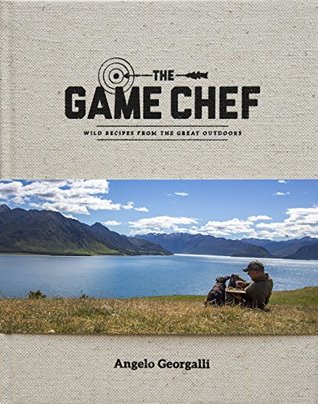 The Game Chef Wild Recipes fom the Great Outdoors