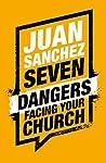 Seven Dangers Facing Your Church